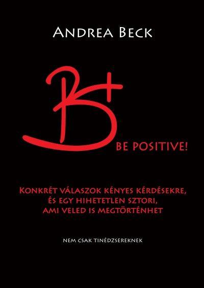 B+ Be positive! A mindenre választ adó történet        VTSZ4901